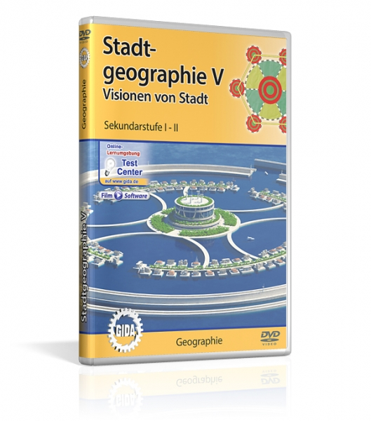 Stadtgeographie V - Visionen von Stadt