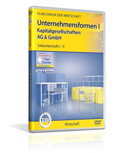 Unternehmensformen I - Kapitalgesellschaften: AG & GmbH