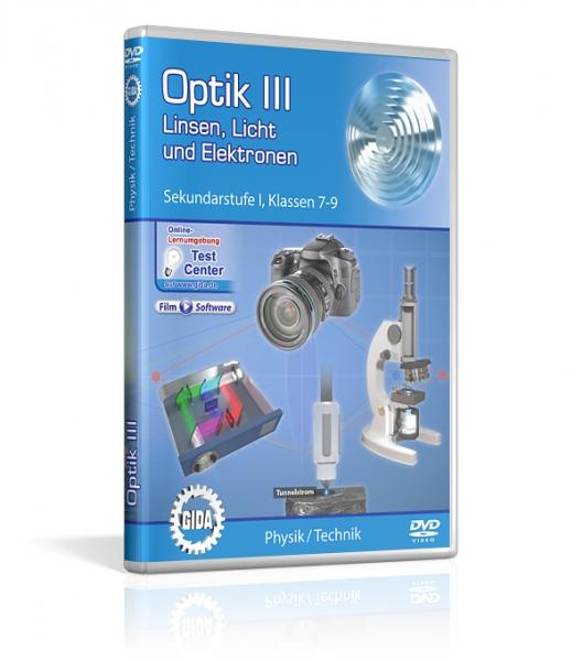 Optik III - Linsen, Licht und Elektronen